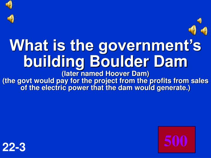 What is the government's building Boulder Dam