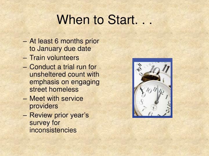 When to Start. . .