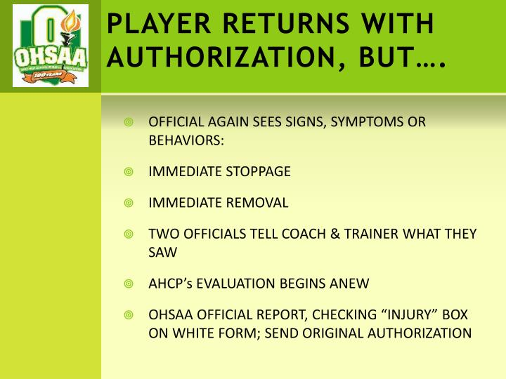 PLAYER RETURNS WITH AUTHORIZATION, BUT….