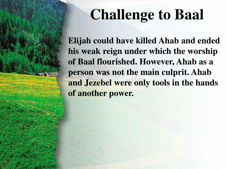 II. Challenge to Baal A