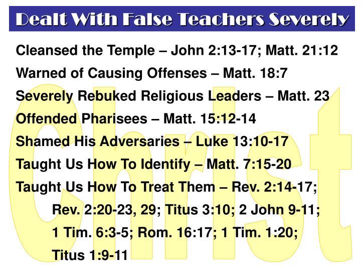 Dealt With False Teachers Severely
