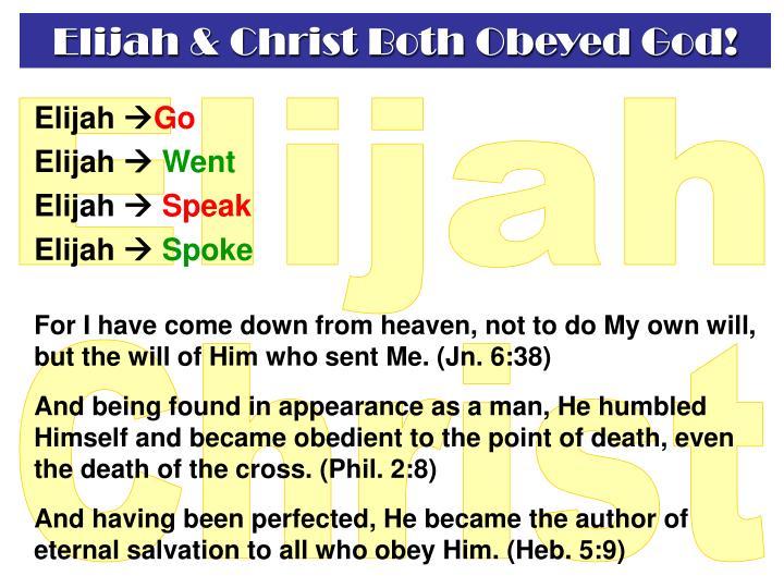 Elijah & Christ Both Obeyed God!