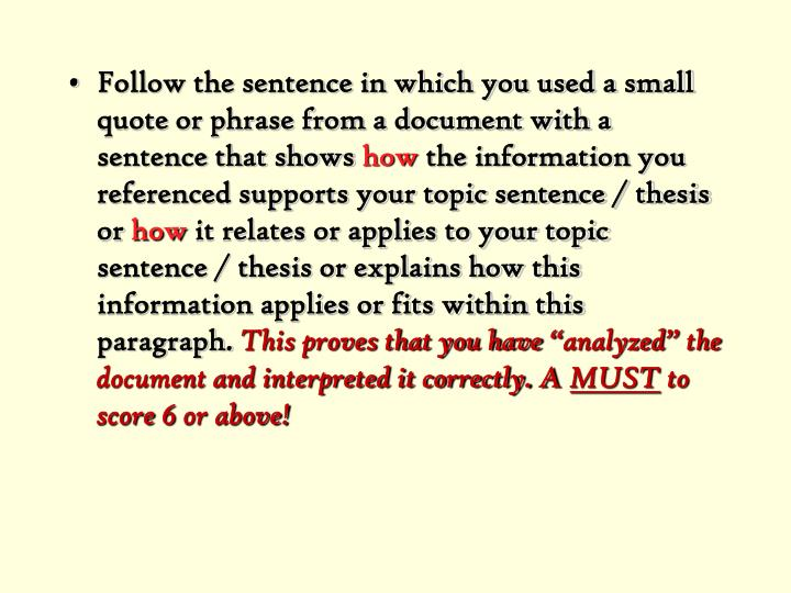 Follow the sentence in which you used a small quote or phrase from a document with a sentence that shows