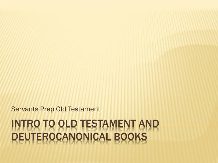 Servants prep old testament