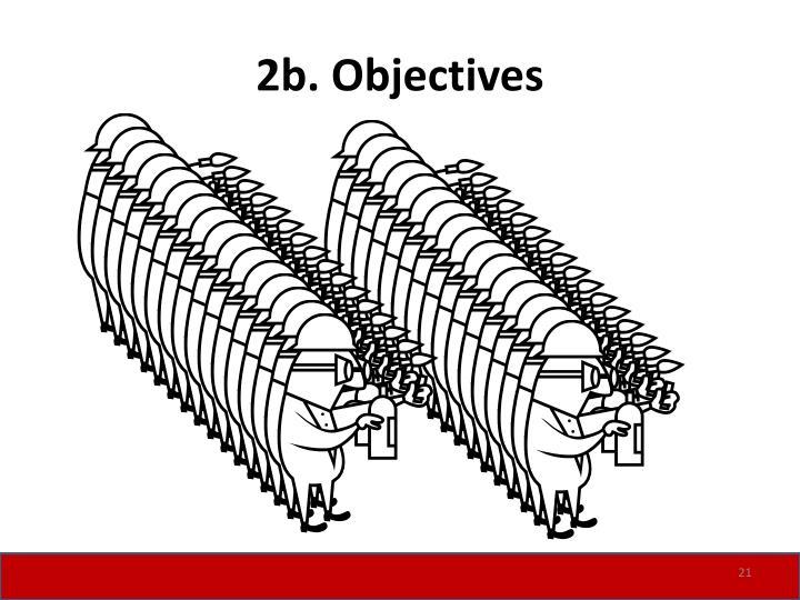 2b. Objectives