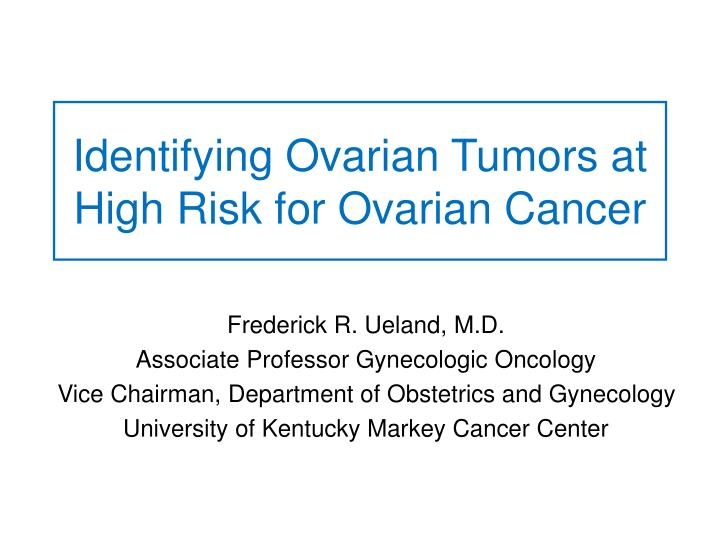 Identifying Ovarian Tumors at High Risk for Ovarian Cancer