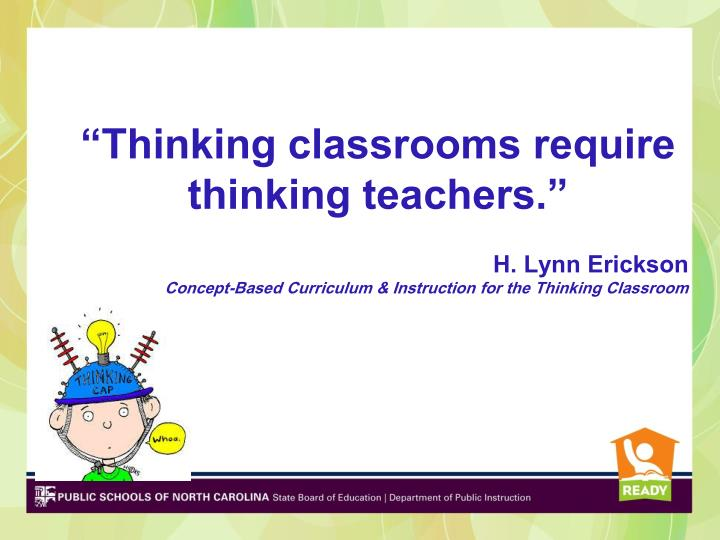 """Thinking classrooms require thinking teachers."""
