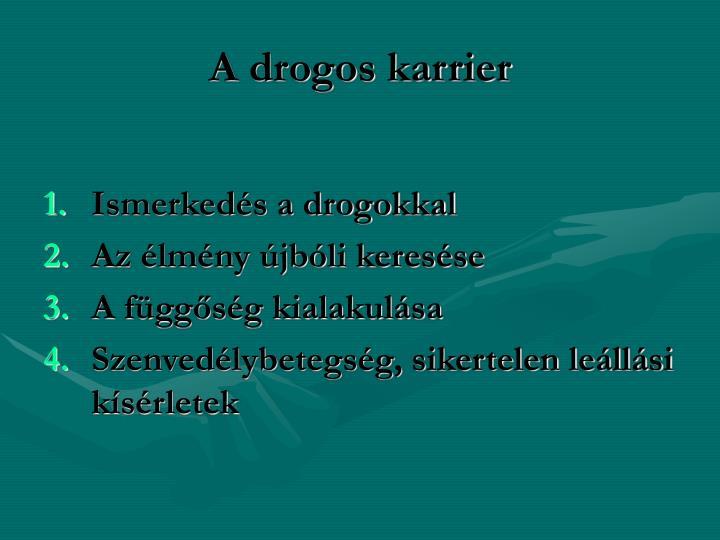 A drogos karrier