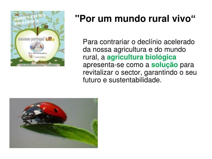 """""""Por um mundo rural vivo"""""""