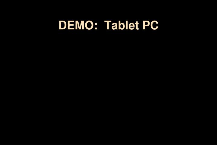 DEMO:  Tablet PC