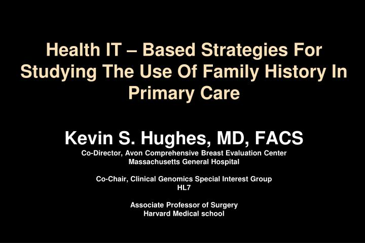 Health IT – Based Strategies For Studying The Use Of Family History In Primary Care