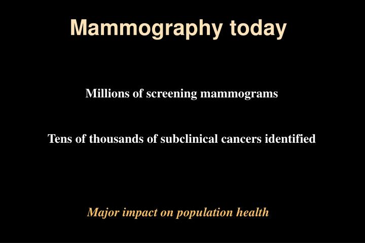 Mammography today