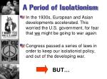 a period of isolationism1