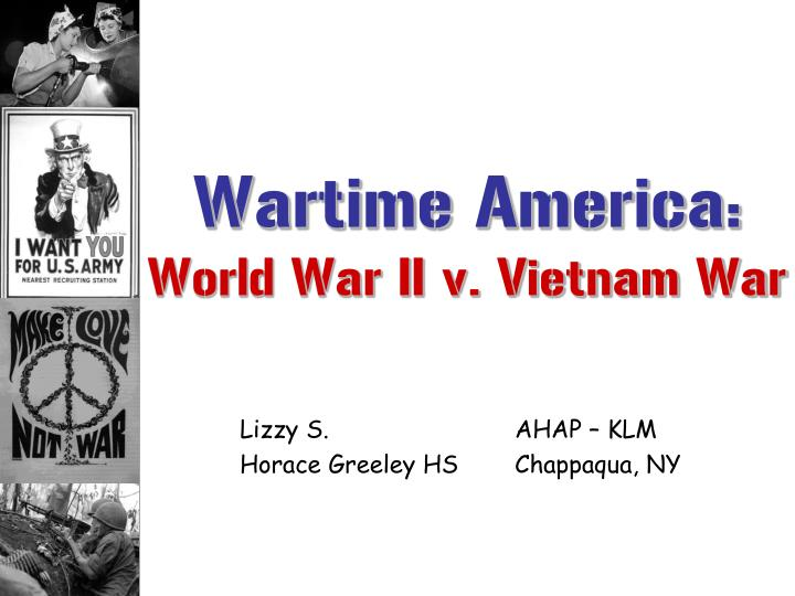 Wartime america world war ii v vietnam war