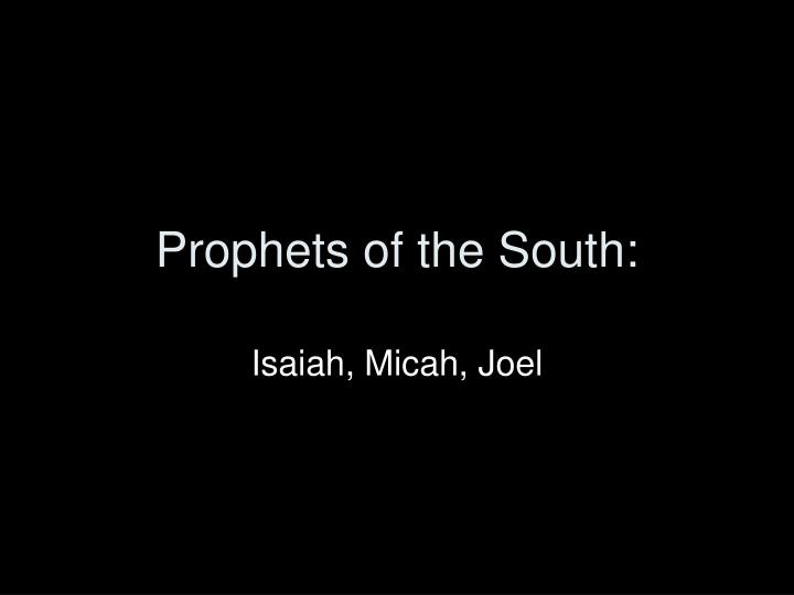 Prophets of the South: