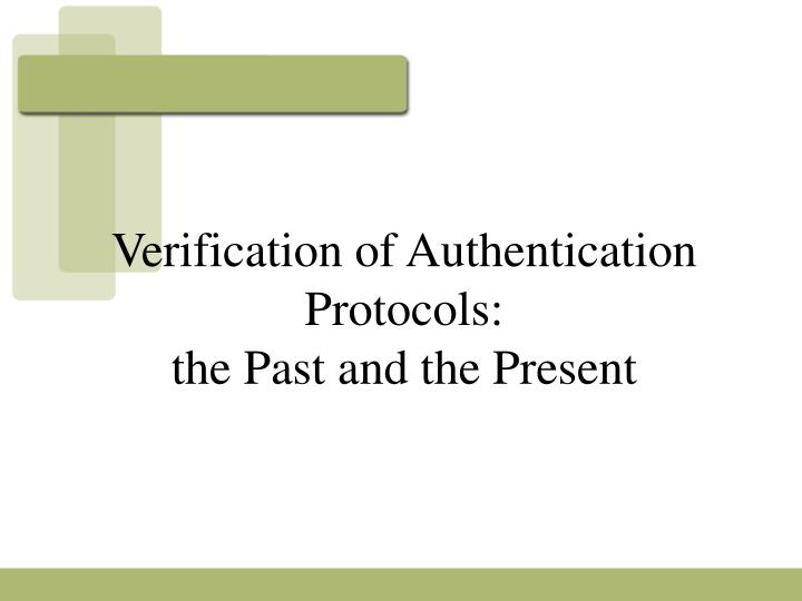 Verification of Authentication Protocols: