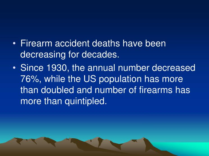 Firearm accident deaths have been decreasing for decades.