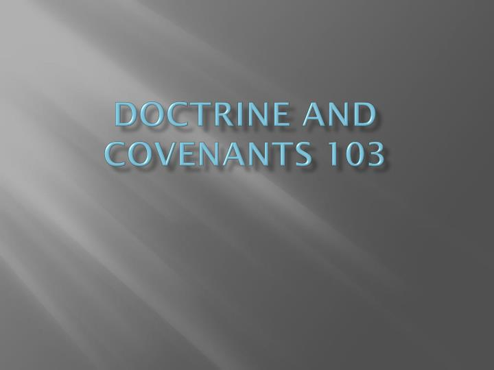 Doctrine and covenants 103
