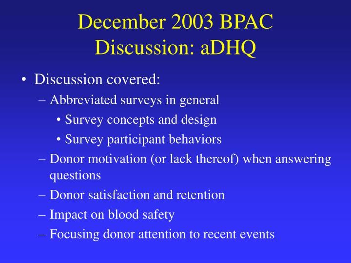 December 2003 BPAC Discussion: aDHQ