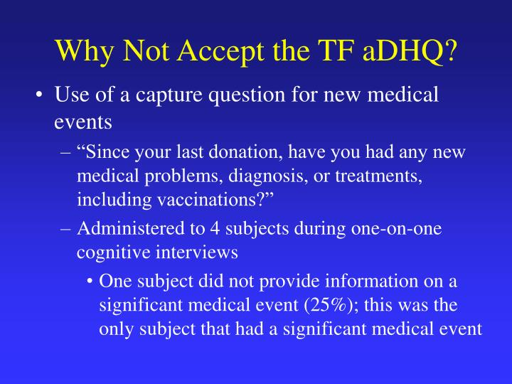 Why Not Accept the TF aDHQ?
