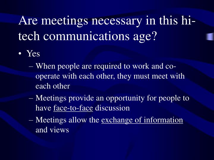 Are meetings necessary in this hi tech communications age