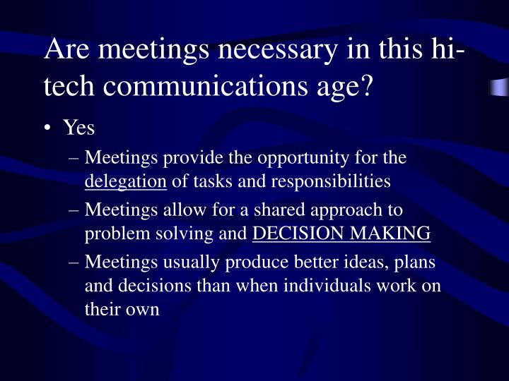 Are meetings necessary in this hi-tech communications age?