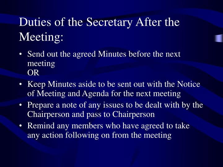 Duties of the Secretary After the Meeting:
