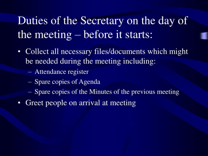 Duties of the Secretary on the day of the meeting – before it starts:
