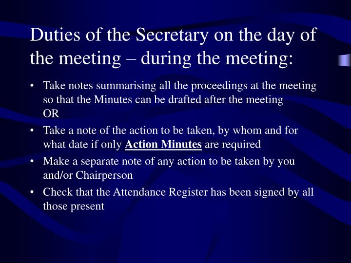Duties of the Secretary on the day of the meeting – during the meeting: