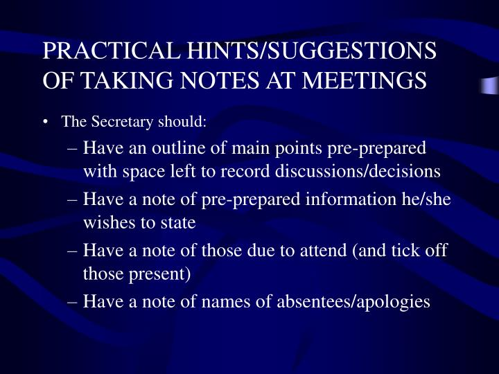 PRACTICAL HINTS/SUGGESTIONS OF TAKING NOTES AT MEETINGS
