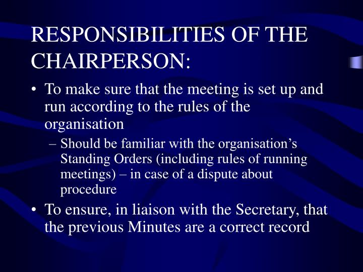 RESPONSIBILITIES OF THE CHAIRPERSON: