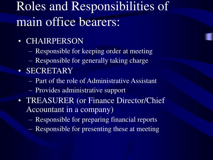 Roles and Responsibilities of main office bearers: