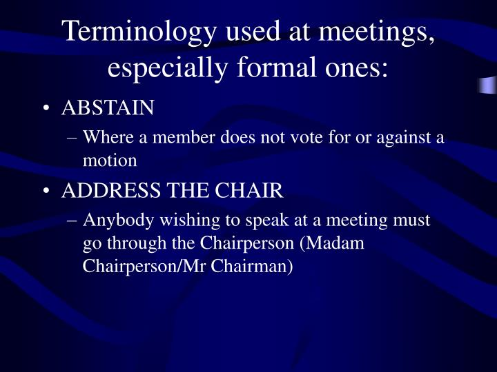 Terminology used at meetings, especially formal ones: