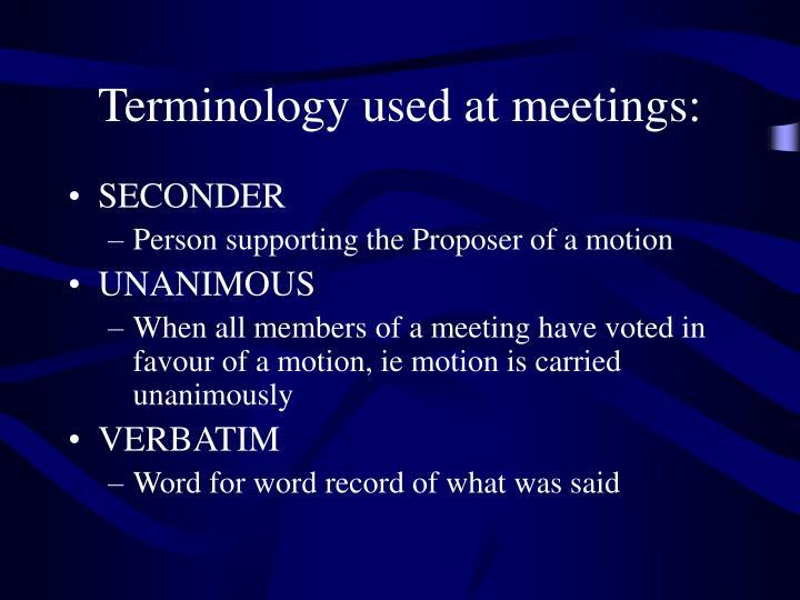 Terminology used at meetings: