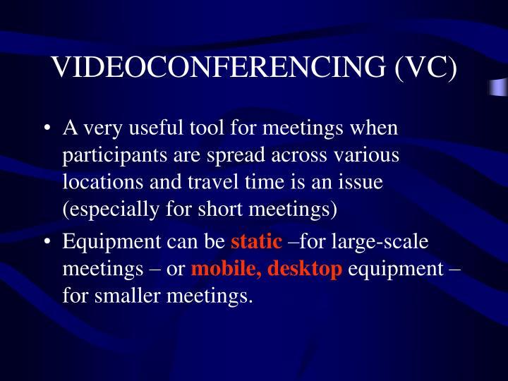 VIDEOCONFERENCING (VC)