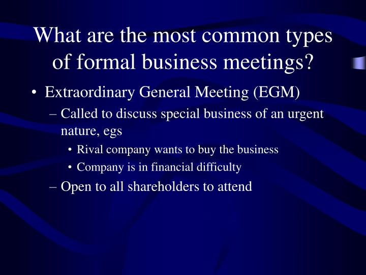 What are the most common types of formal business meetings?