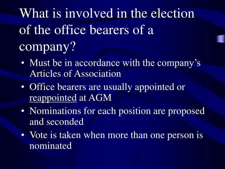 What is involved in the election of the office bearers of a company?
