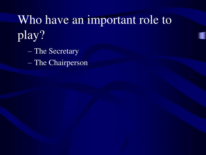 Who have an important role to play?