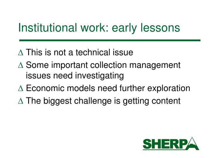 Institutional work: early lessons
