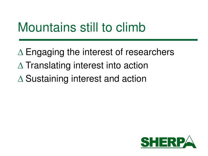 Mountains still to climb