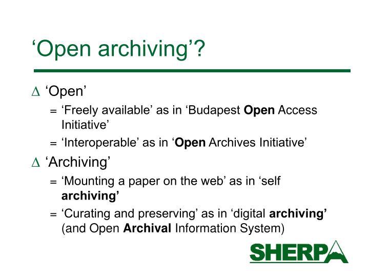 'Open archiving'?