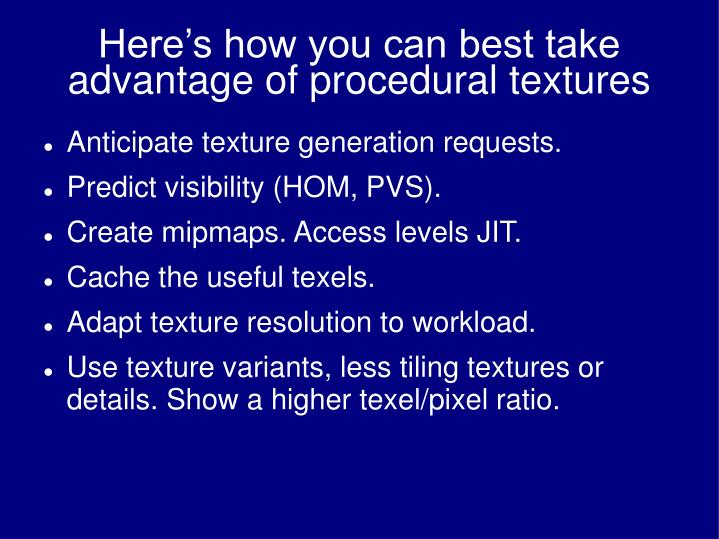 Here's how you can best take advantage of procedural textures