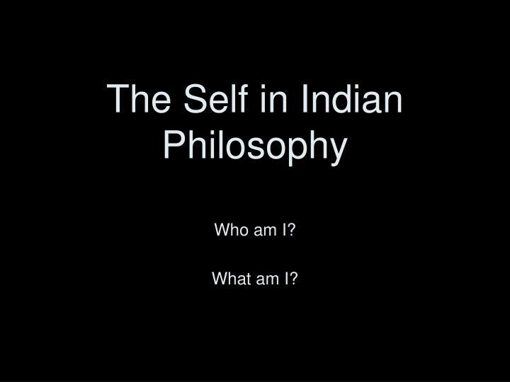 the self in indian philosophy