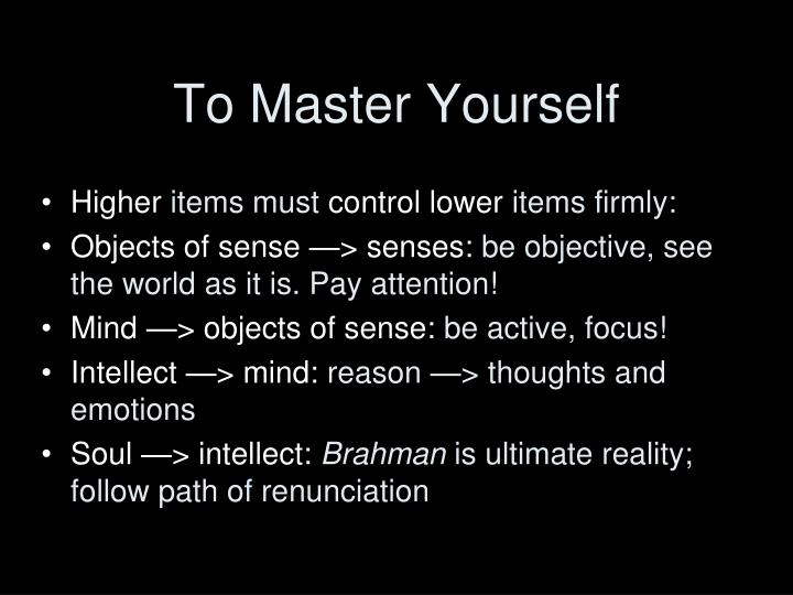 To Master Yourself