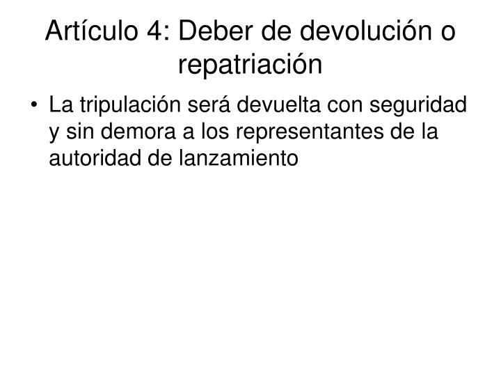 Artículo 4: Deber de devolución o repatriación