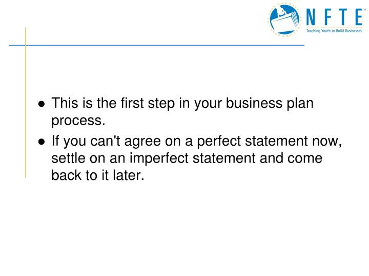 This is the first step in your business plan process.