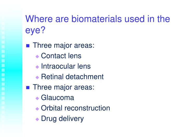 Where are biomaterials used in the eye?
