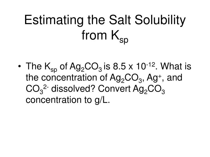 Estimating the Salt Solubility from K