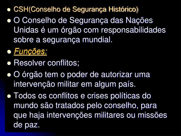 CSH(Conselho de Segurança Histórico)