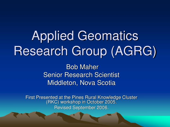 Applied geomatics research group agrg